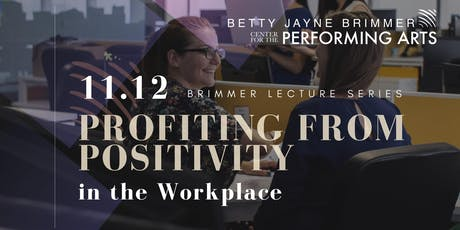 Profiting from Positivity in the Workplace (Brimmer Lecture Series) tickets