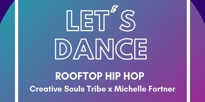 Let's Dance: Rooftop Hip Hop with  Michelle Fortner