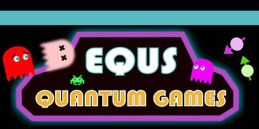 EQUS Quantum Games