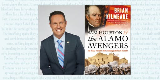 "An Evening with Brian Kilmeade - ""Sam Houston & The Alamo Avengers"""