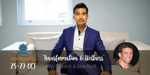 Transformation And Wellness Retreat w/ Alex Reid & Prash Kotecha
