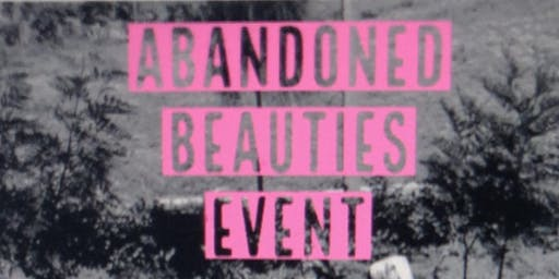 Abandoned Beauties Event
