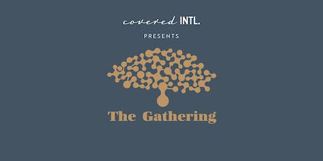 Covered INTL  Presents: The Gathering tickets