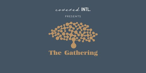 Covered INTL  Presents: The Gathering