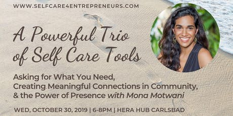 """A Powerful Trio of Self Care Tools"" with Mona Motwani tickets"