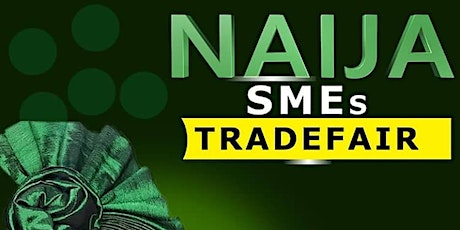 NAIJA SMEs TRADE FAIR tickets