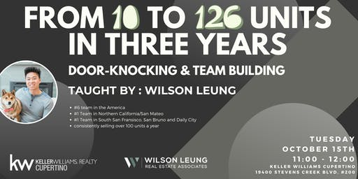 10 to 126 Units in 3 Years! Door Knocking & Team Building with Wilson Leung