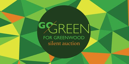 GO GREEN for Greenwood Silent Auction 2019