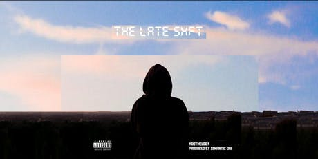 KdotMelody - The Late Shift tickets