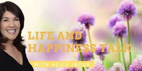 Life & Happiness Talk with Alice Inoue tickets