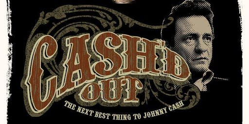 CASH'D OUT  A Johnny Cash Tribute Show