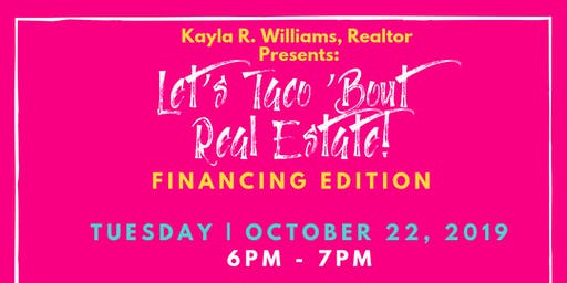 Let's Taco 'Bout Real Estate: Financing Edition