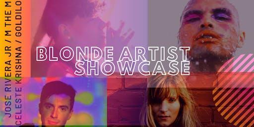 The Blonde Showcase:Jose Rivera Jr, M The Myth, Celeste Krishna, Goldilocks