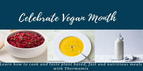 A Celebration of Vegan Food with Thermomix tickets