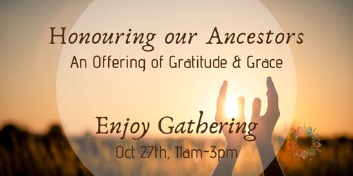 Enjoy Gathering: Honouring Our Ancestors