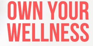 Own your Wellness