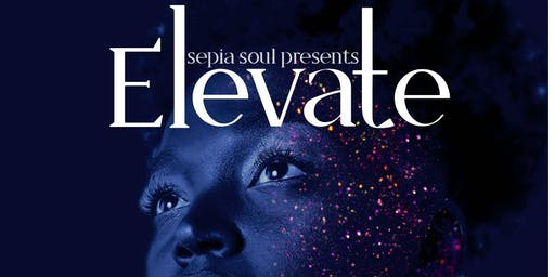 Sepia Soul Presents: Elevate for Spelman/Morehouse Homecoming 2019