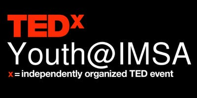 TedxYouth at IMSA 2019