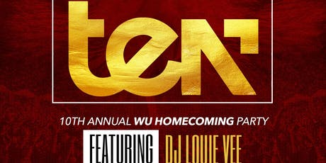 TEN - The OFFICIAL 10th Annual WU Homecoming Alumni Party tickets
