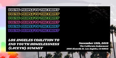 Los Angeles Coalition to End Youth Homelessness (LACEYH) presents: Young People to the Front