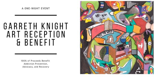 Garreth Knight Art Reception and Benefit