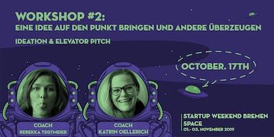 Startup Weekend Bremen SPACE | Workshop: Eine Idee auf den Punkt bringen