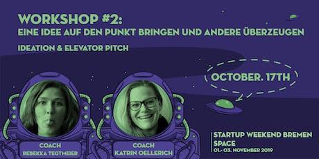 Startup Weekend Bremen SPACE | Workshop: Eine Idee auf den Punkt bringen Tickets