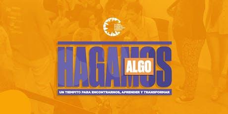 HAGAMOS ALGO: Un tiempito para encontrarnos, aprender y transformar. entradas