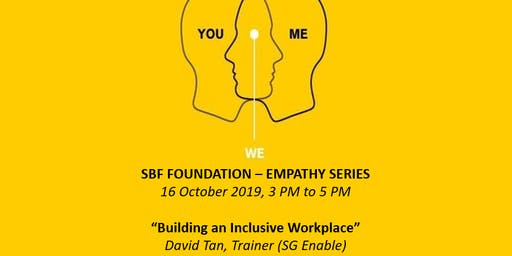 SBF Foundation Empathy Series - Building an Inclusive Workplace