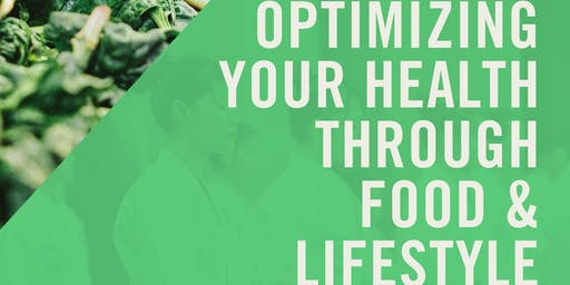 Optimizing Your Health through Food & Lifestyle