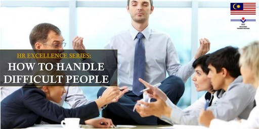 HR Excellence Series: How To Handle Difficult People