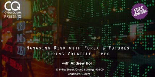 Managing Risk With Forex And Futures During Volatile Times