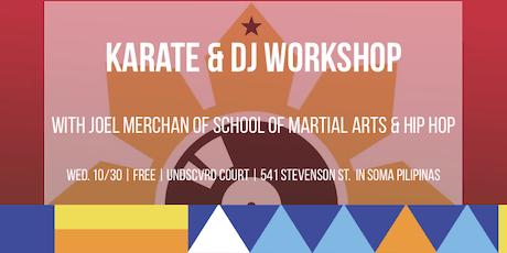 UNDSCVRD Court Karate + DJ Workshop with Joel Merchan // October 30, 2019 tickets