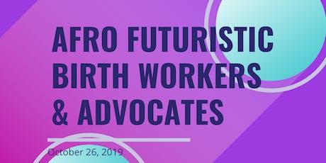Afro-Futuristic Birth workers & Advocates tickets
