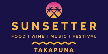 SUNSETTER - Takapuna Food, Wine & Music Festival 2020 tickets