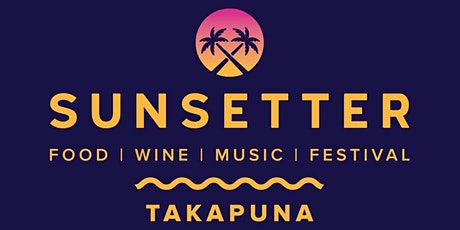 SUNSETTER - Takapuna Food, Wine & Music Festival 2020 tickets