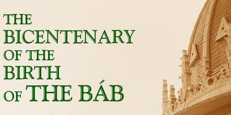 Bicentenary Celebration - The Birth of the Bab tickets