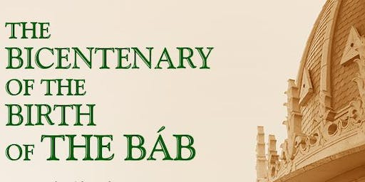 Bicentenary Celebration - The Birth of the Bab