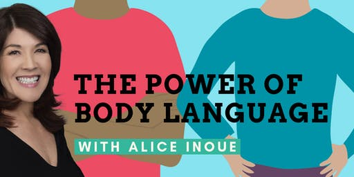 The Power of Body Language with Alice Inoue
