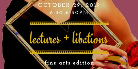 Lectures + Libations: Fine Arts Edition tickets