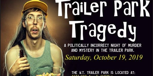 Trailer Park Tragedy (Murder Mystery Fundraiser Party)