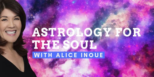 Astrology for the Soul with Alice Inoue