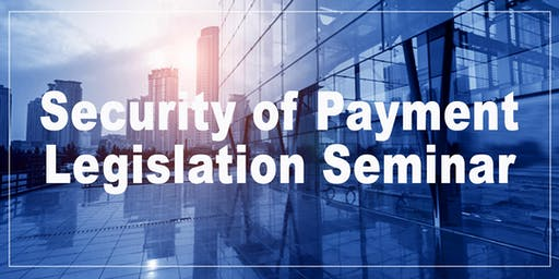 Security of Payment Legislation Seminar