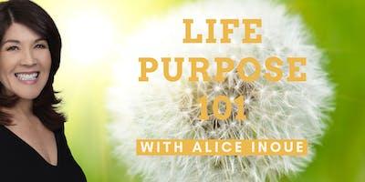 Life Purpose 101 with Alice Inoue