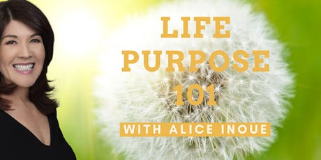 Life Purpose 101 with Alice Inoue tickets
