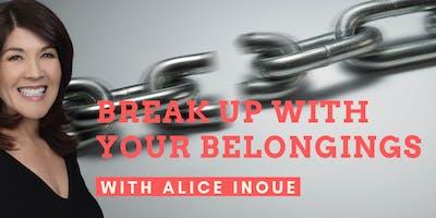 Break Up with Your Belongings with Alice Inoue