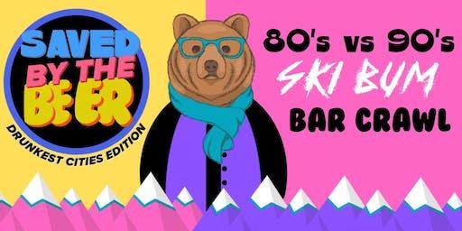 Saved By The Beer 80s Vs 90s Ski Bum Bar Crawl - Salt Lake City