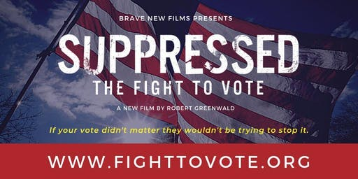 Screening of Suppressed: The Fight to Vote