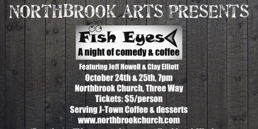 Fish Eyes: a Night of Comedy & Coffee
