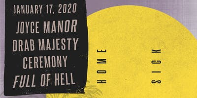 Home Sick Festival with Joyce Manor, Drab Majesty, Ceremony, Full of ****